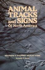 Animal Tracks and Signs of North America by Richard Smith and Richard P....