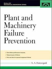 Plant and Machinery Failure Prevention by A. A. Hattangadi (2005, Hardcover)