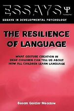 Essays in Developmental Psychology: The Resilience of Language : What Gesture...