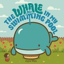 The Whale in My Swimming Pool by Joyce Wan (2015, Picture Book)
