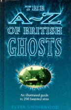 The A-Z of British Ghosts: An Illustrated Guide to 236 Haunted Sites,ACCEPTABLE