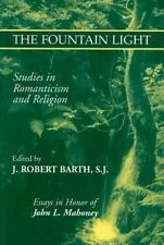The Fountain Light: Studies in Romanticism and Religion Essays in Honor of John