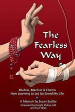 The Fearless Way: Mudras, Mantras & Chemo - How Learning to Let Go Saved My Life