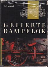 GELIEBTE DAMPFLOK. By Karl-Ernst Maedel, 1967. TRAINS.