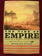 The Tide of Empire: America's March to Pacific, Michael Golay (2003 HBDJ) 1st Ed