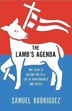 The Lamb's Agenda : Why Jesus Is Calling You to a Life of Righteousness and Just
