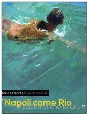 CATALOGO MARIO FERRANTE opere recenti NAPOLI COME RIO Facciamo che lo Ero??