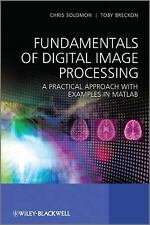 Fundamentals of Digital Image Processing: A Practical Approach with Examples in
