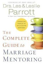 The Complete Guide to Marriage Mentoring by Les and Leslie Parrott Brand New