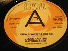 "VENUS & THE RAZORBLADES - I WANNA BE WHERE THE BOYS ARE    7"" VINYL"