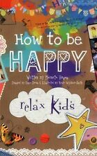 Relax Kids - How to be Happy: 52 positive activities for children, Marneta Viega