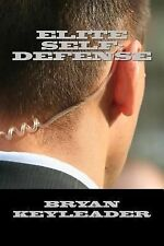 Elite Self-Defense : Beyond What Any Self-Defense Instructor Will Ever Tell...