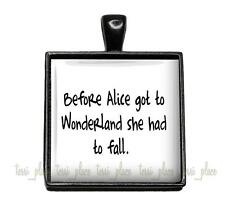 Alice Got to Wonderland Book Motivational Quote Hand-Crafted Black Pendant