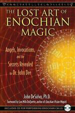 The Lost Art of Enochian Magic: Angels, Invocations, and the Secrets Revealed to