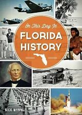 On This Day in Florida History by Nick Wynne (2014, Paperback)