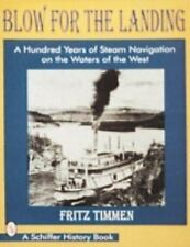 Blow for the Landing: A Hundred Years of Steam Navigation on the Waters of the W