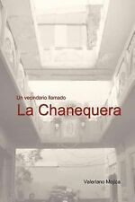 Un Vecindario Llamado la Chanequer by Valeriano Mojica (2011, Paperback)