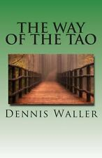 The Way of the Tao, Living an Authentic Life : Lao Tzu's Tao Te Ching, a...