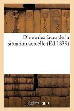 D'une des Faces de la Situation Actuelle by Sans Auteur (2013, Paperback)