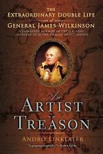 An Artist in Treason: The Extraordinary Double Life of General James Wilkinson,