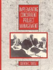 Implementing Concurrent Project Management (Engineering and Systems Management)