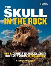 The Skull in the Rock : How a Scientist, a Boy, and Google Earth Opened a New...