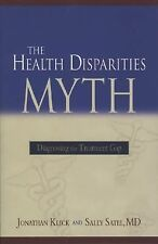 The Health Disparities Myth: Diagnosing the Treatment Gap, Jonathan Klick, Sally