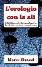 L' Orologio con le Ali by Marco Strazzi (2013, Paperback)