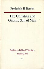 Borsch, Frederick H. THE CHRISTIAN AND GNOSTIC SON OF MAN  Paperback BOOK