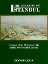 The Remaking of Istanbul: Portrait of an Ottoman City in the Nineteenth Century