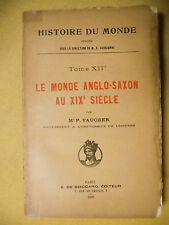 P. VAUCHER LE MONDE ANGLO-SAXON AU XIXe SIÈCLE EMPIRE COLONIAL ÉTATS-UNIS 1926