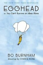 Egghead : Or, You Can't Survive on Ideas Alone by Bo Burnham (2013, Hardcover)