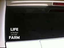 "Life is better on the farm sticker vinyl car decal 6"" *A34 farming animal farmer"
