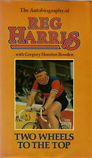 REG HARRIS CYCLING AUTOBIOGRAPHY TWO WHEELS TO THE TOP 1976 1ST ED.