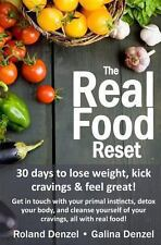 The Real Food Reset: 30 Days to Lose Weight, Kick Cravings and Feel Great! :...
