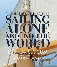 Sailing Alone Around the World: The Illustrated Edition, Wolff, Geoffrey, Slocum