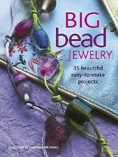 Big Bead Jewelry : 35 Beautiful Easy-to-Make Projects by Rachel K. Piper and...