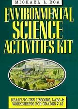 Environmental Science Activities Kit: Ready-To-Use Lessons, Labs, and Worksheet