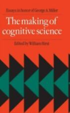 The Making of Cognitive Science: Essays in Honor of George Armitage Miller