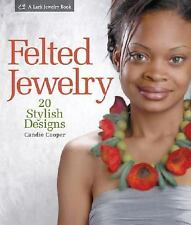 Lark Jewelry Book: Felted Jewelry : 20 Stylish Designs by Candie Cooper (2007, …