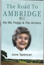 The Road to Ambridge: My Life, Peggy and the Archers by June Spencer - New Book