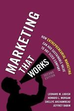 Marketing That Works : How Entrepreneurial Marketing Can Add Sustainable...