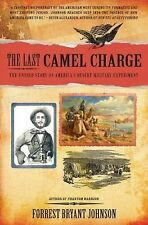 Last Camel Charge : Untold Story of America's Desert Military US Army Arizona