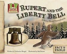 Rupert and the Liberty Bell: A Story About Pennsylvania (Fact & Fable, State Sto