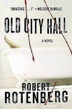 Old City Hall: A Novel, Rotenberg, Robert, Good Book