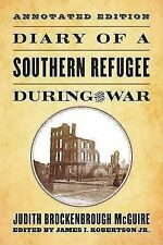 Diary of a Southern Refugee During the War by Judith Brockenbrough McGuire...
