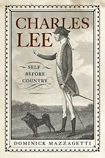 Charles Lee : Self Before Country by Dominick Mazzagetti (2013, Hardcover)