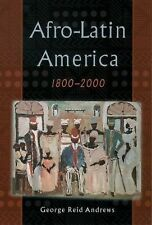 Afro-Latin America, 1800-2000 by George Reid Andrews (2004, Paperback)