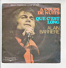 Alain BARRIERE Vinyle 45T SP A COUPS DE NUITS - QUE C'EST LONG - ALBATROS 10.008