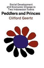 Peddlers and Princes: Social Development and Economic Change in Two Indonesian T